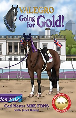 Valegro Going For Gold The Blueberry Stories Book Five By Carl