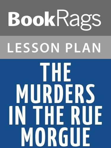 Lesson Plans The Murders in the Rue Morgue