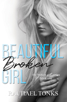 Beautiful Broken Girl (Broken Girl, #1)