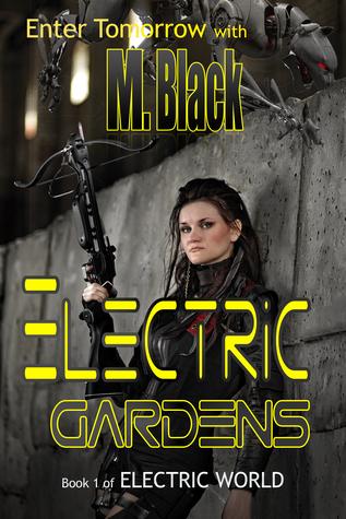 Electric Gardens (Robot Dystopia)