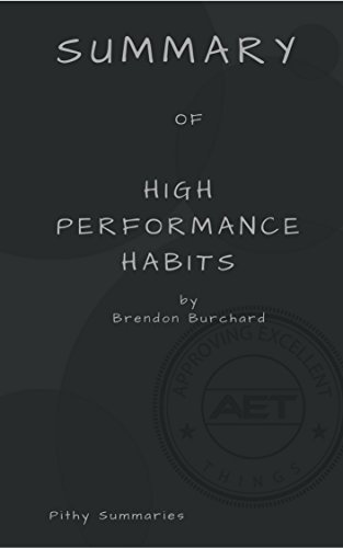 SUMMARY of High Performance Habits: How Extraordinary People Become That Way