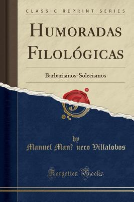 Humoradas Filol�gicas: Barbarismos-Solecismos