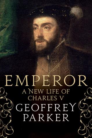 Emperor: A New Life of Charles V por Geoffrey Parker