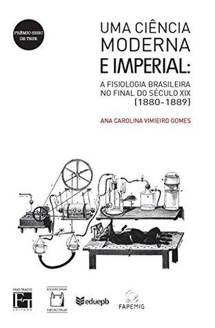 Uma ciência moderna e imperial (1880-18...