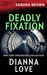 Deadly Fixation