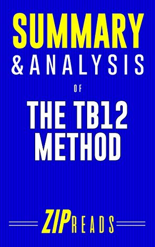 Summary & Analysis of The TB12 Method: How to Achieve a Lifetime of Sustained Peak Performance | A Guide to the Book by Tom Brady