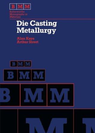 Die Casting Metallurgy: Butterworths Monographs in Materials