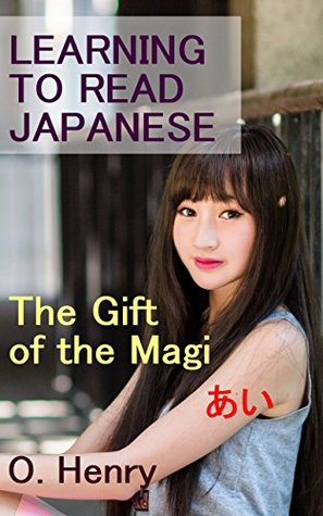 The Gift of the Magi : Translated into Simple Japanese: Learning to Read Japanese: Elementary Reading