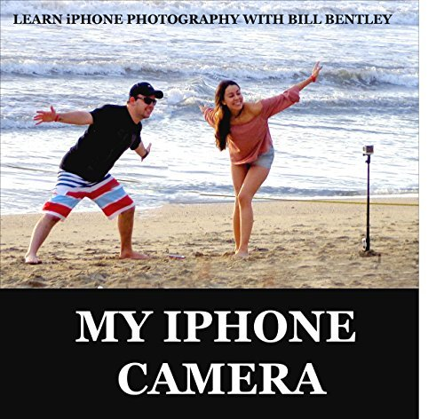 My iPhone Camera: Take great pictures with your iPhone (Learn photography Book 5)