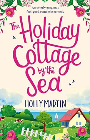 The Holiday Cottage by the Sea (Sandcastle Bay #1)