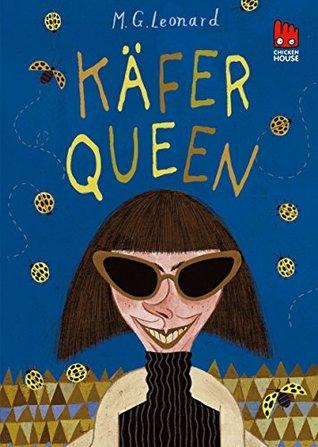 Käfer-Queen by M.G. Leonard