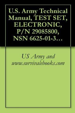 U.S. Army Technical Manual, TEST SET, ELECTRONIC, P/N 29085800, NSN 6625-01-347-8667, TM 1-6625-736-13&P, 1995