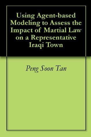 Using Agent-based Modeling to Assess the Impact of Martial Law on a Representative Iraqi Town