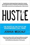 Hustle: The People at the Top of the Mountain Didn't Fall There