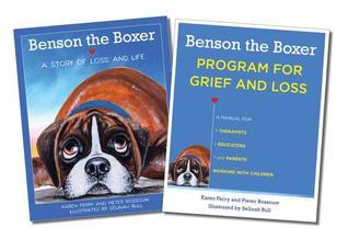 Benson the Boxer, a Program for Grief and Loss: Picture Book + Manual Two-Book Set