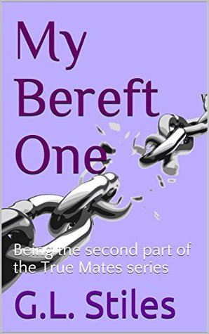 My Bereft One (True Mates, #2)