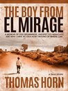 The Boy from el Mirage by Thomas R. Horn