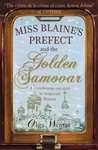 Miss Blaines Prefect and The Golden Samovar