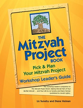 The Mitzvah Project Book—Workshop Leader's Guide: Pick & Plan Your Mitzvah Project