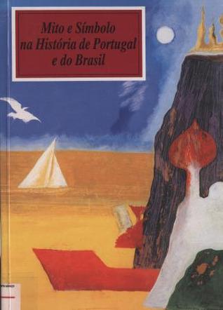 mito-e-smbolo-na-histria-de-portugal-e-do-brasil