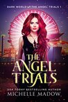 The Angel Trials (Dark World: The Angel Trials #1)