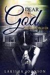 Dear God: Hear My...