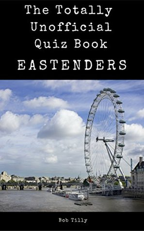 The Totally Unofficial EastEnders Quiz Book