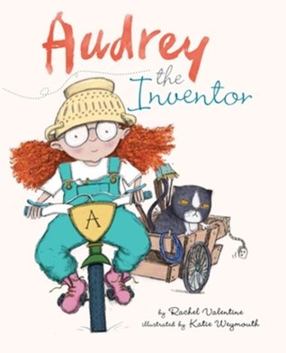 Audrey the Amazing Inventor.