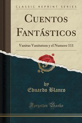 cuentos-fantasticos-vanitas-vanitatum-y-el-numero-111-classic-reprint