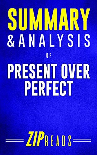 Summary & Analysis of Present Over Perfect: Leaving Behind Frantic for a Simpler, More Soulful Way of Living | Based on the Book by Shauna Niequist