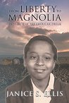 From Liberty to Magnolia by Janice S. Ellis