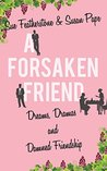 A Forsaken Friend: A Witty and Intelligent Chic Lit with Attitude (FRIENDS Book 2)