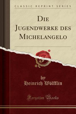 Die Jugendwerke Des Michelangelo