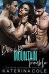 Double Mountain Trouble: A MFM Menage Romance