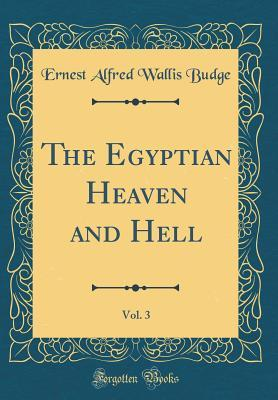 The Egyptian Heaven and Hell, Vol. 3