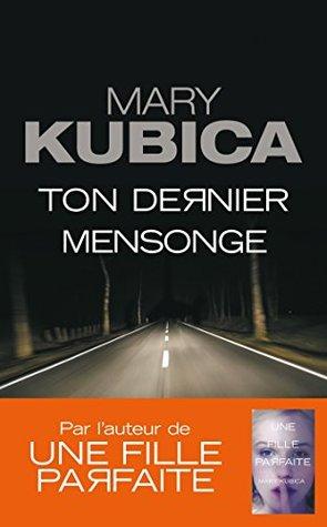 Ton dernier mensonge : Le nouveau thriller de Mary Kubica (HarperCollins Noir)