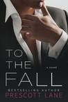 #BlogTour ~ To The Fall by Prescott Lane ~ #5StarReview #ReleaseBlitz @PrescottLane1 @jennw23