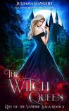 The Witch Queen (Rite of the Vampire Saga, #2)