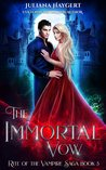 The Immortal Vow (Rite World: Rite of the Vampire Saga, #3)