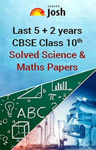 Last 5+2 years' CBSE Class 10th Solved Science & Maths Papers - eBook: CBSE Class 10 Previous Year Solved papers