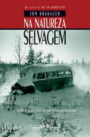 Na natureza selvagem: A dramática história de um jovem aventureiro