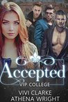 Accepted (VIP College, #1)