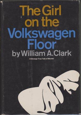 The Girl on the Volkswagen Floor