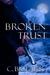 Broken Trust by C.B.  Clark