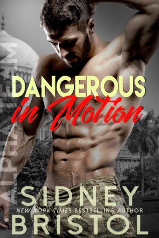 Dangerous in Motion (Aegis Group Alpha Team #4) by Sidney Bristol