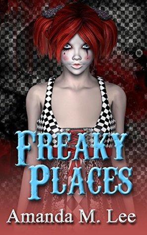 Freaky Places (A Mystic Caravan Mystery, #5)