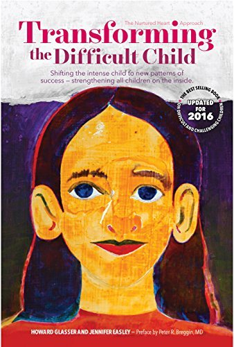 Transforming the Difficult Child: The Nurtured Heart Approach: Shifting the Intense Child to New Patterns of Success