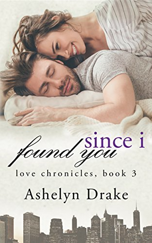 Since I Found You (Love Chronicles Book 3)
