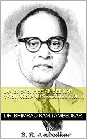 DR. BABASAHEB AMBEDKAR WRITINGS AND SPEECHES Vol. 11