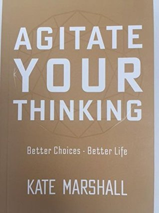 Agitate your Thinking